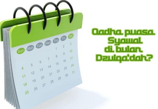Mengqadha Puasa 6 Hari Bulan Syawal di Bulan Dzulqa'dah