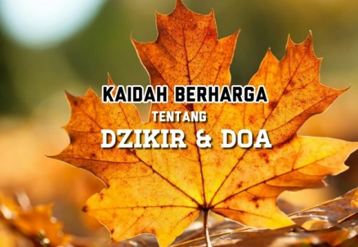 Kaidah-Kaidah Berharga Seputar Do'a dan Dzikir (1)