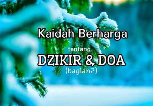 Kaidah-kaidah Berharga Seputar Dzikir dan Doa (2)