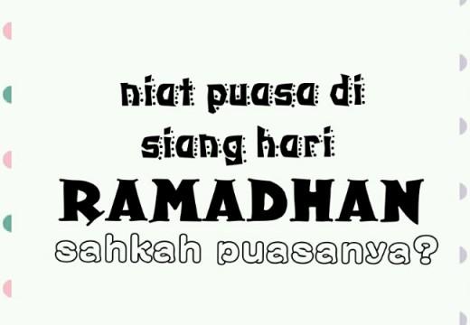 Niat Puasa di Siang Hari Bulan Ramadhan, Sahkah Puasanya?