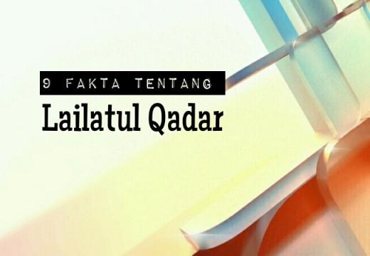 9 Fakta Tentang Lailatul Qadar
