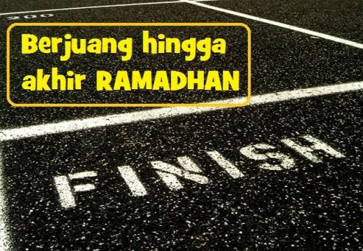 Catatan Ramadhan (3): Berjuang hingga Akhir