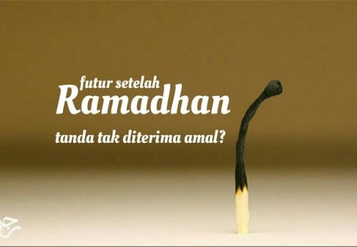 Futur Setelah Ramadhan, Tanda Amal Tak Diterima?