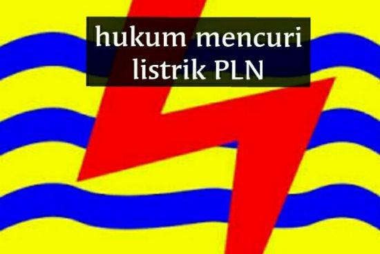 Hukum Mencuri Listrik PLN dan Air PDAM
