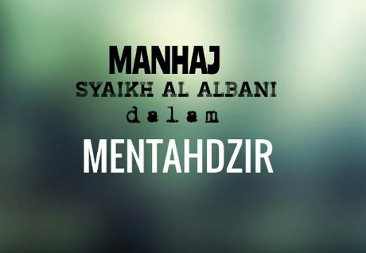 Manhaj Syaikh Al Albani dalam Mentahdzir