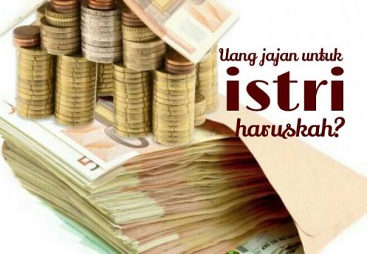 Haruskah Suami Memberi Uang Jajan Setiap Bulan untuk Istrinya?