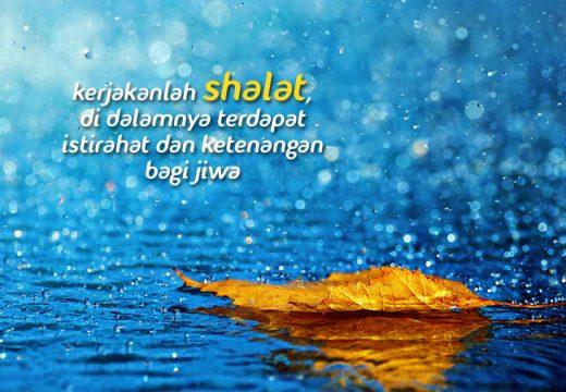 Di dalam Shalat Terdapat Istirahat dan Ketenangan